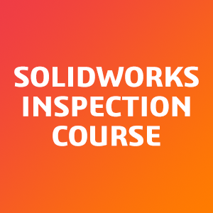 SOLIDWORKS-Inspection-Course