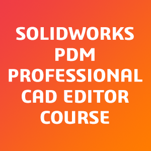 SOLIDWORKS-PDM-CAD-Editor-Course