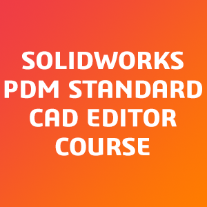 SOLIDWORKS-PDM-Standard-CAD-Editor-Course