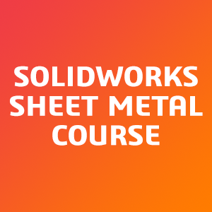 SOLIDWORKS-Sheet-Metal-Course