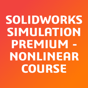 SOLIDWORKS-Simulation-Premium---Nonlinear-Course